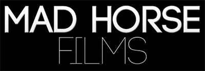 Mad Horse Films - Production Company